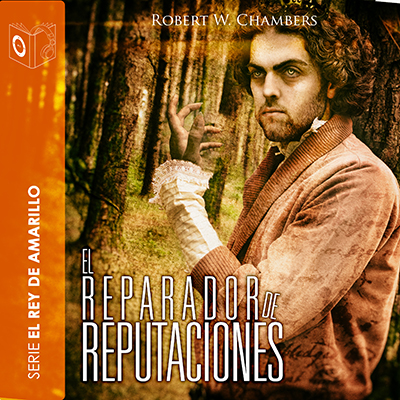 Audiolibro El reparador de reputaciones de Robert William Chambers