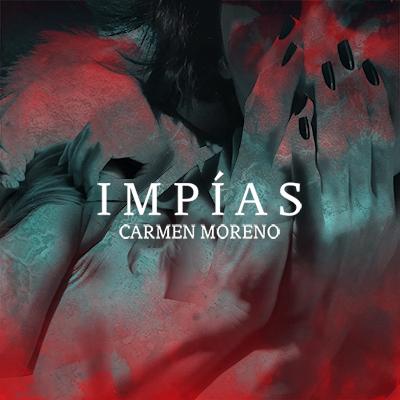 Audiolibro Impías de Carmen Moreno