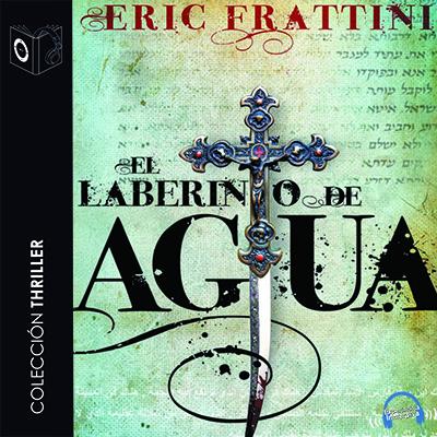 Audiolibro El laberinto de agua de Eric Frattini