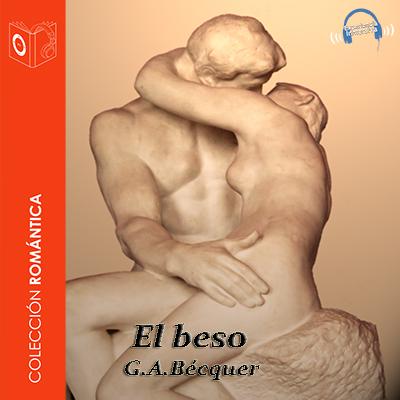 Audiolibro El beso de Gustavo Adolfo Bécquer