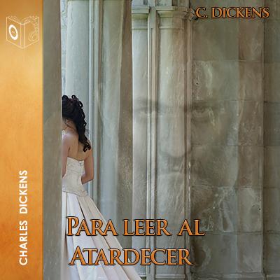 Audiolibro Para leer al atardecer de Charles Dickens