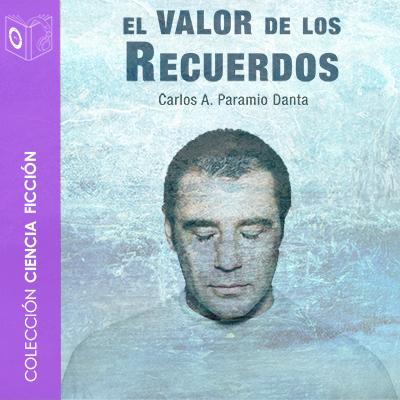 Audiolibro El valor de los recuerdos de Carlos A. Paramio Danta