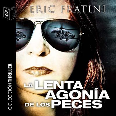 Audiolibro La lenta agonía de los peces de Eric Frattini