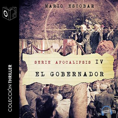 Audiolibro Apocalipsis IV - El gobernador de Mario Escobar