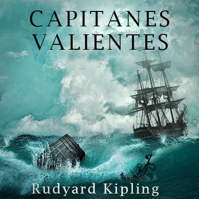 Audiolibro Capitanes valientes de Rudyard Kipling