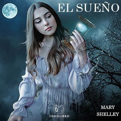 Audiolibro El sueño de Mary Shelley