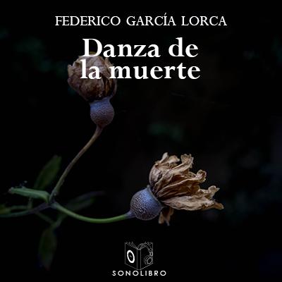 Audiolibro Danza de la muerte y otros de Federico García Lorca