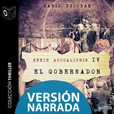 Audiolibro Apocalipsis - IV - El gobernador - NARRADO de Mario Escobar