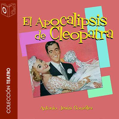 Audiolibro El apocalipsis de Cleopatra de Antonio Jesús González