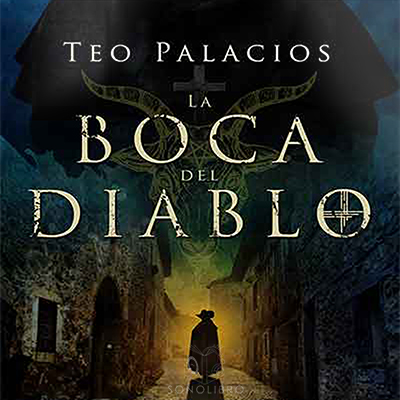 Audiolibro La boca del diablo de Teo Palacios