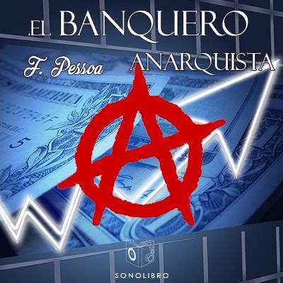 Audiolibro El banquero anarquista de Fernando Pessoa