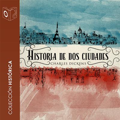 Audiolibro Historia de dos ciudades de Charles H.J Dickens