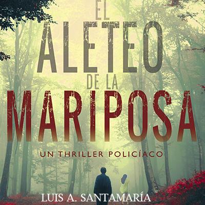 Audiolibro El aleteo de la mariposa de Luis A. Santamaría