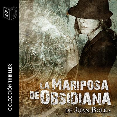Audiolibro La mariposa de obsidiana 1er Cap de Juan Bolea