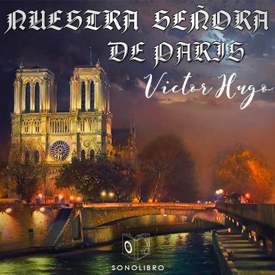Audiolibro Nuestra señora de París de Victor Hugo