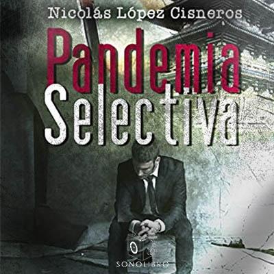 Audiolibro Pandemia selectiva