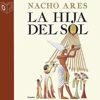 Audiolibro La hija del sol de Nacho Ares