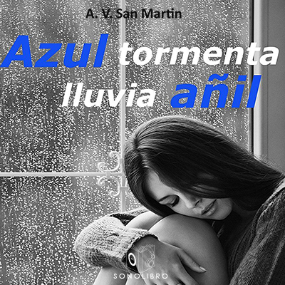 Audiolibro Azul tormenta lluvia añil de A.V.San Martín