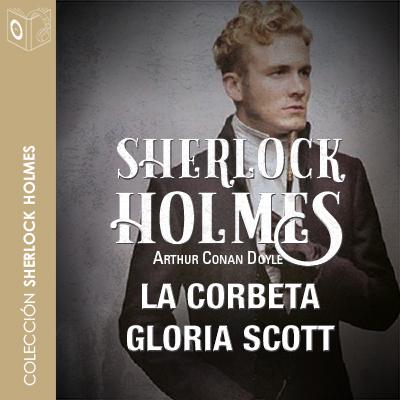 Audiolibro La corbeta Gloria Scott de Arthur Conan Doyle