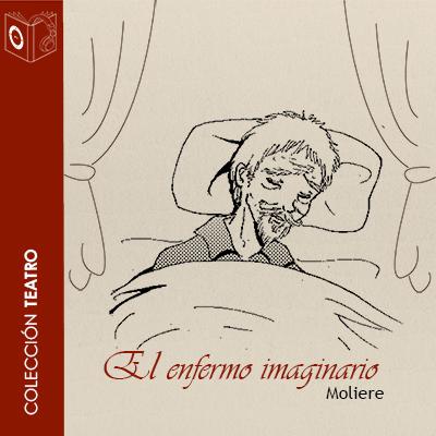 Audiolibro El enfermo imaginario de Moliére