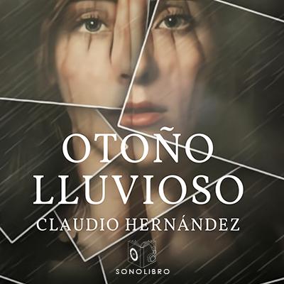 Audiolibro Otoño lluvioso de Claudio Hernández