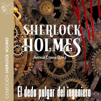 Audiolibro El dedo pulgar del ingeniero de Arthur Conan Doyle