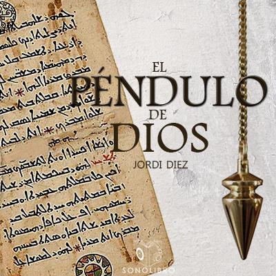 Audiolibro El péndulo de Dios de Jordi Diez