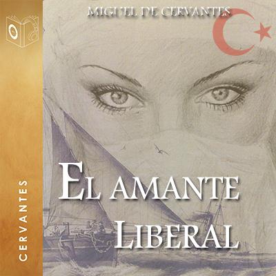 Audiolibro El amante liberal de Cervantes