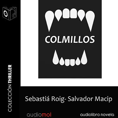 Audiolibro Colmillos de Sebastián Roig- Salvador Macip