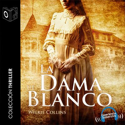 Audiolibro La dama de blanco de Wilkie Collins