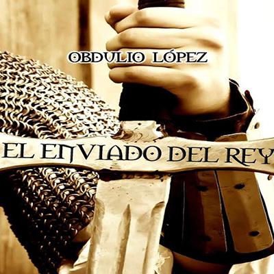 Audiolibro El enviado del rey de Obdulio López