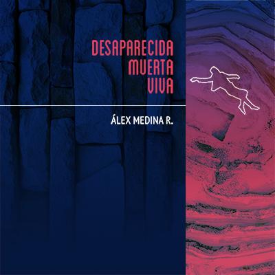 Audiolibro Desaparecida, muerta, viva de Alexander Medina