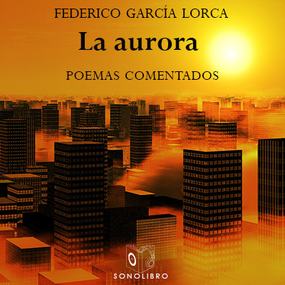 Audiolibro La aurora de Federico García Lorca