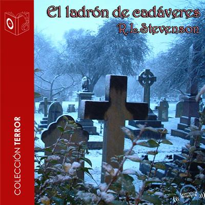 Audiolibro El ladrón de cadáveres de Robert Louis Stevenson