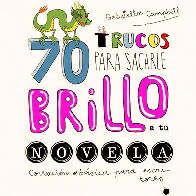 Audiolibro 70 trucos para sacarle brillo a tu novela de Gabriella Campbell