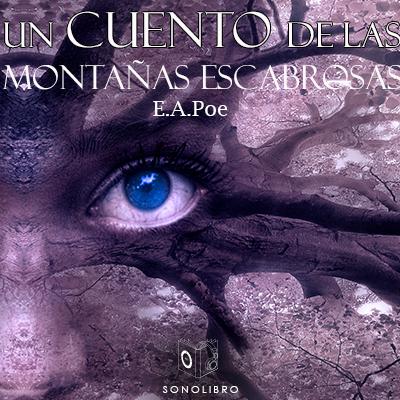 Audiolibro Un cuento de las montañas escabrosas de Edgar Allan Poe