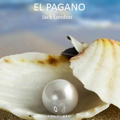 Audiolibro El pagano de Jack London