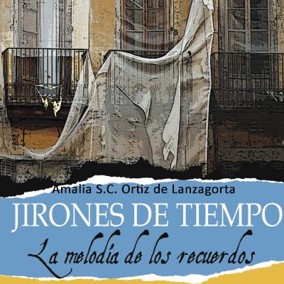Audiolibro Jirones de tiempo de Amalia S.C. Ortiz de Lanzagorta
