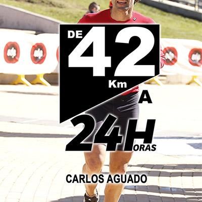 Audiolibro De 42 Km a 24 horas de Carlos Aguado