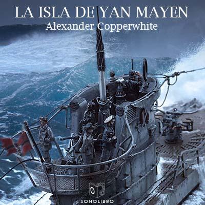 Audiolibro La isla de Yan Mayen de Alexander Copperwhite