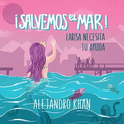 Audiolibro ¡Salvemos el mar! de Alejandro Khan