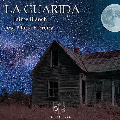 Audiolibro La guarida de Jaime Blanch y Jose María Ferreira