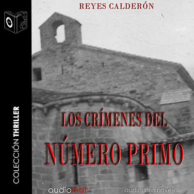 Audiolibro Los crímenes del número primo de Reyes Calderón