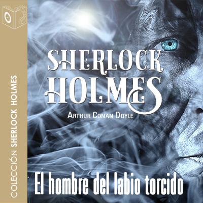 Audiolibro El hombre del labio torcido de Arthur Conan Doyle
