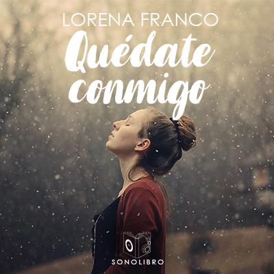 Audiolibro Quédate conmigo de Lorena Franco