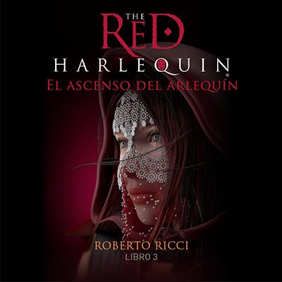 Audiolibro El Arlequin rojo - III de Roberto Ricci