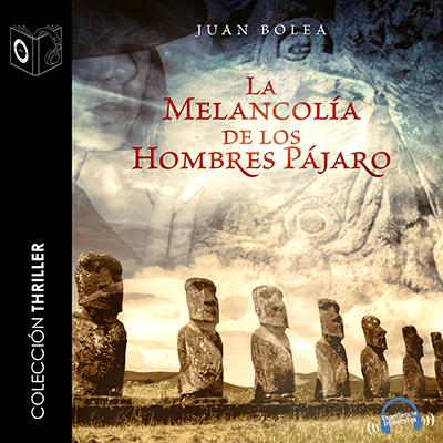 Audiolibro La melancolía de los hombres pájaro - Dramatizada de Juan Bolea