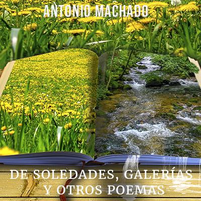 Audiolibro Soledades, galerías y otros poemas de Antonio Machado