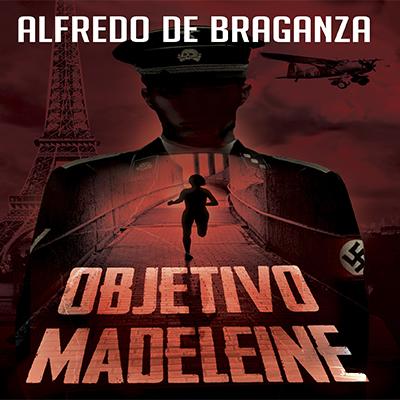 Audiolibro Objetivo Madeleine de Alfredo de Braganza