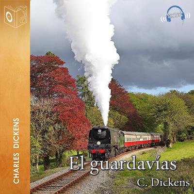 Audiolibro El guardavías de Charles Dickens